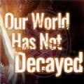 我们的世界尚未腐朽